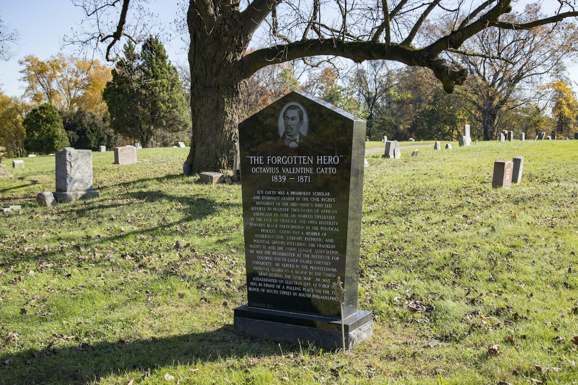 A new headstone for Octavius Catto was installed in 2007 by the Octavius V. Catto Memorial Fund.