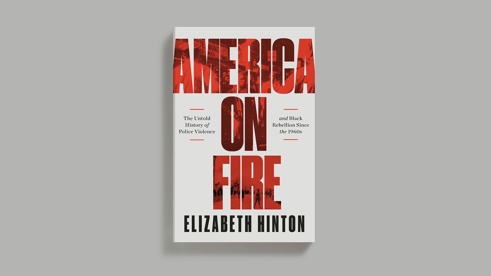 """America on Fire"" by Elizabeth Hinton"
