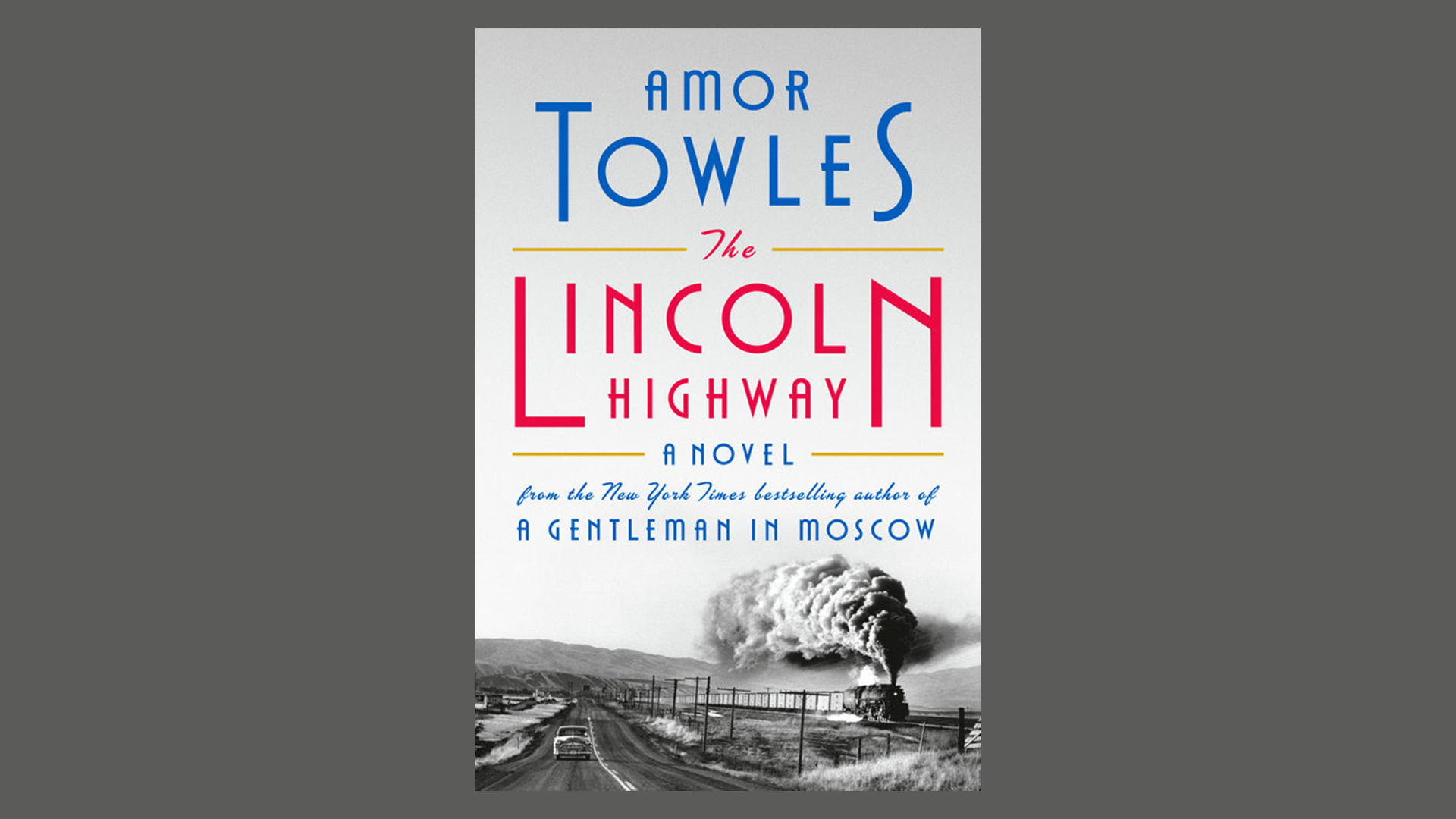 """Book cover of """"The Lincoln Highway"""" by Amor Towles"""
